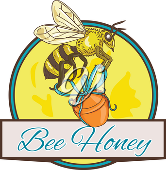 Drawing sketch style illustration of a bee worker carrying honey pot with ribbon set inside circle with banner and words Bee Honey.