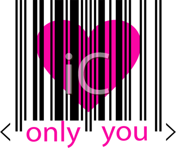 Royalty Free Clipart Image of a Heart Behind a Bar Code With the Words Only You