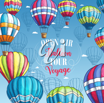 Hot air balloon travel voyage or tour advertising poster for tourist adventure agency or company and summer open air festival. Vector sketch design of Inflated hopper balloons with patterns