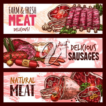 Meat and sausages farm fresh products and meaty delicatessen sketch banners. Vector butcher shop pork ham, bacon or beef steak brisket, mutton ribs and tenderloin, salami and pepperoni or cervelat