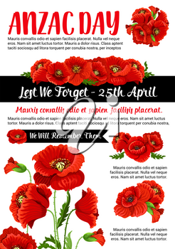 Anzac Day 25 April Lest We Forget memorial day card or poster Australian army war veterans and soldiers remembrance anniversary. Vector design of red poppy flowers and ribbons for Anzac Day memory