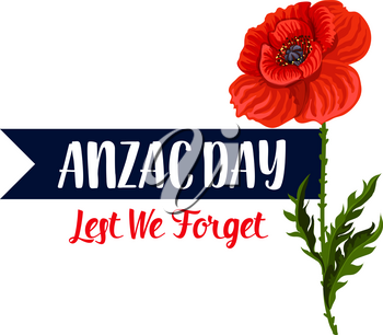 Anzac Day Lest We Forget greeting icon and poppy flower for 25 April Australian and New Zealand war remembrance anniversary greeting. Vector Anzac Day poppy symbol poppy and commemorative blue ribbon