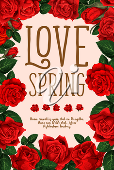 Spring time love poster of red flowers for wish card or seasonal holiday and wedding design. Vector springtime blooming garden roses and flourish blossoms bunch with pink blossoms wreath frame