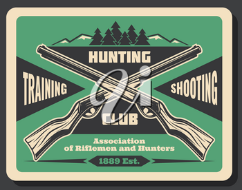 Hunting club vintage poster for hunter shooting training promotion. Crossed rifle weapon retro grunge banner with forest tree and mountain landscape on background for hunt sport design