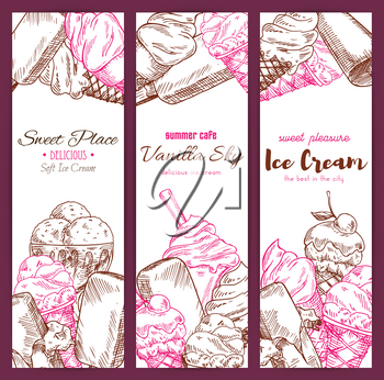 Ice cream cafeteria or cafe sketch banners of vector frozen ice desserts, soft ice cream in wafer cone, glazed eskimo with cream, chocolate sundae scoops or gelato in glass bowl