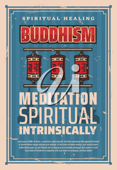 Buddhism spiritual meditation healing and mind enlightenment. Vector prayer wheels of sanctuary temples and shrines with hieroglyphs. Buddhism religion
