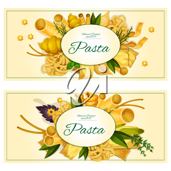 Pasta and italian cuisine traditions banner set. Spaghetti, macaroni, noodle, lasagna, cannelloni pasta with fresh green and red basil, dill and thyme spice herb for food packaging label design