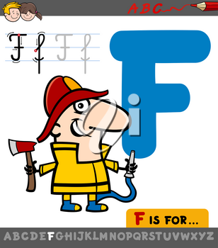 Educational Cartoon Illustration of Letter F from Alphabet with Fireman Character for Children