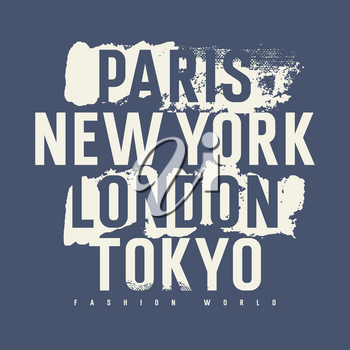 Cities of Fashion typography for T-shirt graphics, posters and prints. Inscriptions 'Paris, London, New York,Tokyo, fashion world' with grunge design elements. Vectors