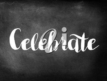 Celebrate written on chalkboard