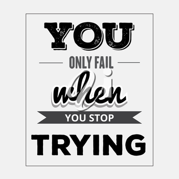 Retro motivational quote.  You only fail when tou stop trying. Vector illustration