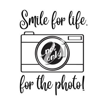 Smile for life, not only for the photo- motivational quote