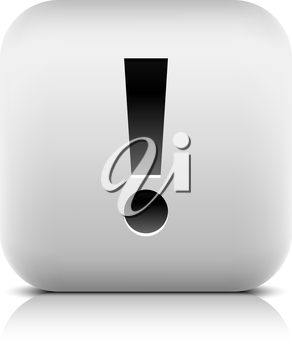 Stone web 2.0 button exclamation mark symbol attention sign. White rounded square shape with black shadow and gray reflection on white background