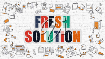 Fresh Solution Concept. Fresh Solution Drawn on White Wall. Fresh Solution in Multicolor. Doodle Design. Modern Style Illustration. Business Concept. Line Style Illustration. White Brick Wall.