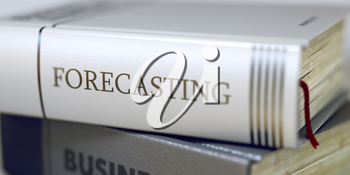 Book Title on the Spine - Forecasting. Forecasting - Business Book Title. Stack of Books Closeup and one with Title - Forecasting. Blurred Image. Selective focus. 3D Rendering.