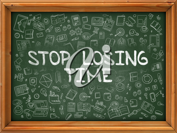 Stop Losing Time - Hand Drawn on Chalkboard. Stop Losing Time with Doodle Icons Around.