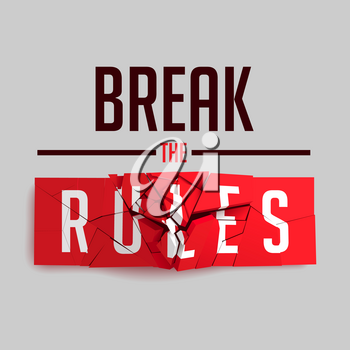 Break the Rules Slogan on Red Broken Sign. Inspiring Creative Motivation Quote Poster Template. Vector Typography Banner Design Concept On Grey Background - EPS10 Illustration.