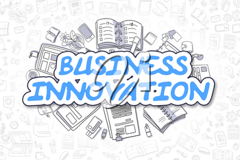 Business Innovation - Sketch Business Illustration. Blue Hand Drawn Text Business Innovation Surrounded by Stationery. Doodle Design Elements.