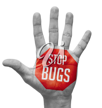 Stop Bugs  Sign Painted - Open Hand Raised, Isolated on White Background