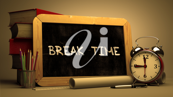 Hand Drawn Break Time Concept  on Chalkboard. Blurred Background. Toned Image.