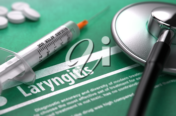 Laryngitis - Medical Concept with Blurred Text, Stethoscope, Pills and Syringe on Green Background. Selective Focus.
