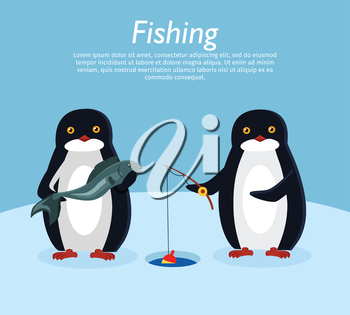 Fishing banner. Penguin animals on fish. Penguin holds fishing rod over hole in ice. Penguin with fresh fish. Winter landscape on background. Funny polar winter bird poster greeting card. Vector