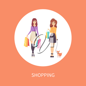 Shopping female with bags and dog on leash poster with text vector. Ladies customers of shops walking with goods and purchases in hands. Clients women