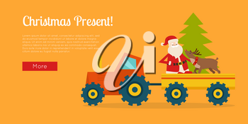 Christmas present banner with Santa Claus on tractor. Reindeer and New Year tree in trailer. Santa deliver gifts with his helper. Vector illustration of carrying green fir tree and deer with old man