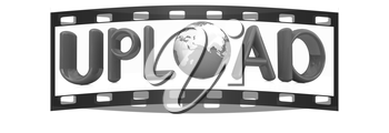 3d text UPLOAD with globe on a white background. The film strip