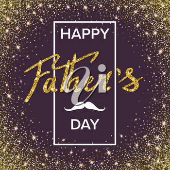 Happy fathers day handwritten lettering. Vector calligraphy with glitter on twinkle background. Greeting card for your design and congratulations