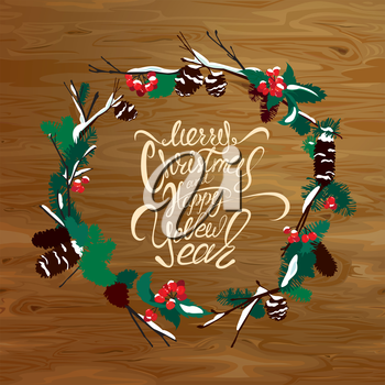 Winter card with berries, cone, fir tree on wooden texture background. In round frame calligraphic handwritten text Merry Christmas and Happy New Year. Design for Holidays.