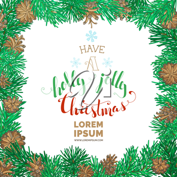 Pine tree branches with cones for Christmas decorations. Vector square nature frame. Hand-written festive lettering.