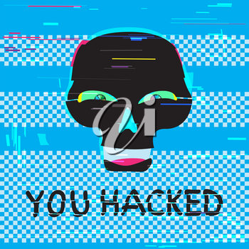 Funny black hacker skull with you hacked text on glitch blue screen device background. Computer crime hacker attack illustration