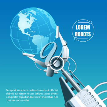 Globe in a robotic arm. Environment friendly global robot industry concept. Vector illustration.