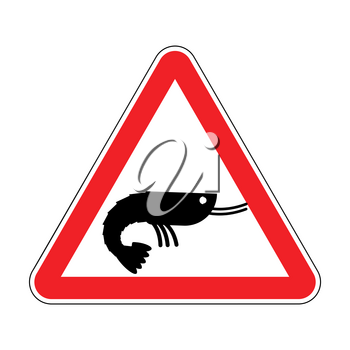 Attention shrimp. Dangers of red road sign. plankton Caution