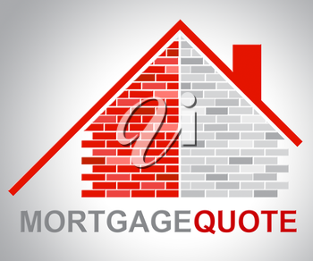 Mortgage Quote Representing Real Estate And Finance