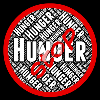 Stop Hunger Indicating Lack Of Food And Warning Sign
