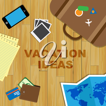 Vacation Ideas Indicating Reflecting Creative And Plans