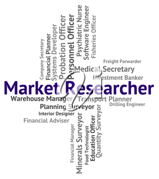 Market Researcher Meaning Gathering Data And Advertising