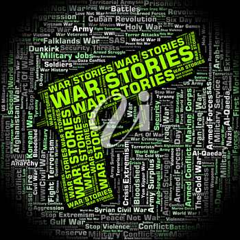 War Stories Indicating Military Action And Hostilities