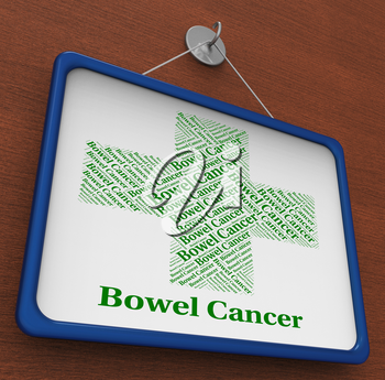 Bowel Cancer Indicating Poor Health And Affliction