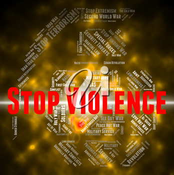 Stop Violence Showing Warning Sign And Danger
