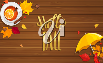 Hello Fall lettering on wooden background with tea, umbrella and autumn leaves. Vector illustration.