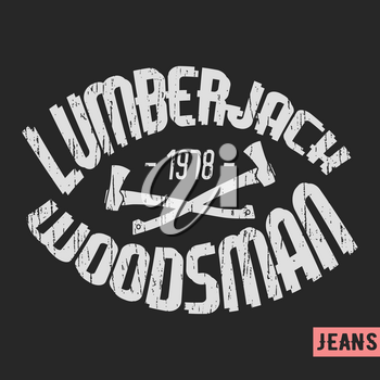 T-shirt print design. Lumberjack vintage stamp. Printing and badge applique label t-shirts, jeans, casual wear. Vector illustration.