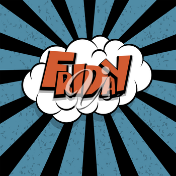 Lettering funny font day week friday business, school schedule. Bubble icon comic speech phrase. Comic text sound effects. Cartoon tag expression. Vector illustration. Comics book balloon.