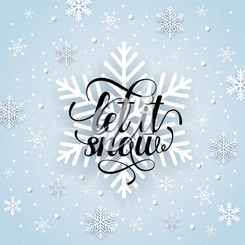 Christmas and new year holiday winter background with snowflakes and text. Let it snow lettering. Vector illustration.