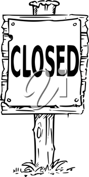 Vector drawing of wooden sign board with business text closed.