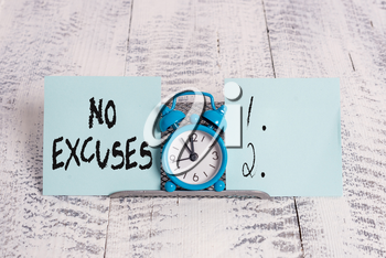 Conceptual hand writing showing No Excuses. Concept meaning telling someone not to tell reasons for certain problem