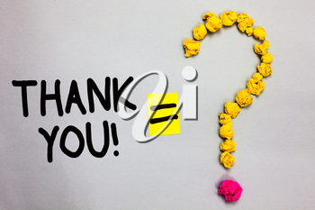 Conceptual hand writing showing Thank You. Business photo showcasing replaying on something good or greetings with pleased way Crumpled forming question mark equal sign white background