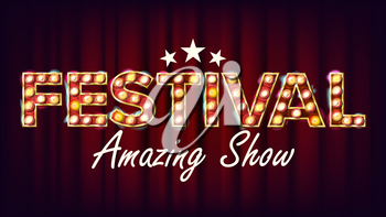 Festival Amazing Show Banner Sign Vector. For Brochure, Party Design. Circus Vintage Style Illuminated Light. Illustration